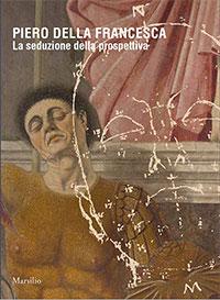 Piero della Francesca, La seduzione della pospettiva